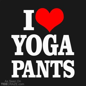 I Love Yoga Pants T-Shirt
