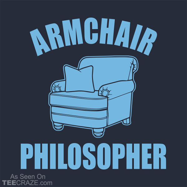 Armchair Philosopher T-Shirt