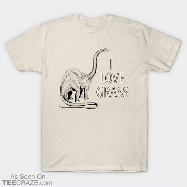 I Love Grass T-Shirt