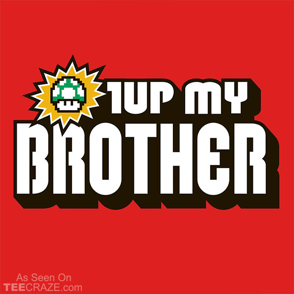 !up My Brother T-Shirt