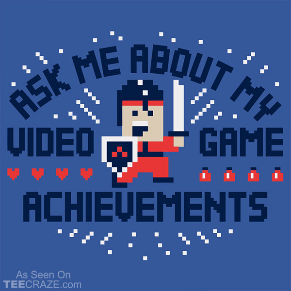 Ask Me About My Video Game Achievements T-Shirt