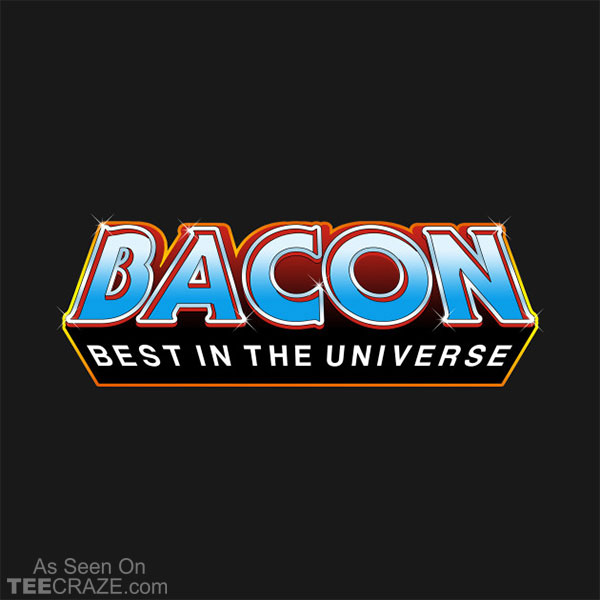 Bacon Best In-The-Universe T-Shirt