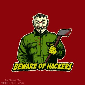 Beware Of Hackers T-Shirt