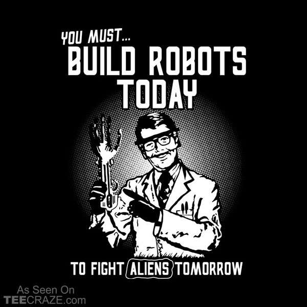 Build Robots Today T-Shirt