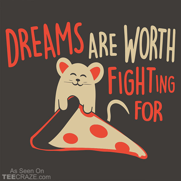 Dreams Are Worth Fighting For T-Shirt