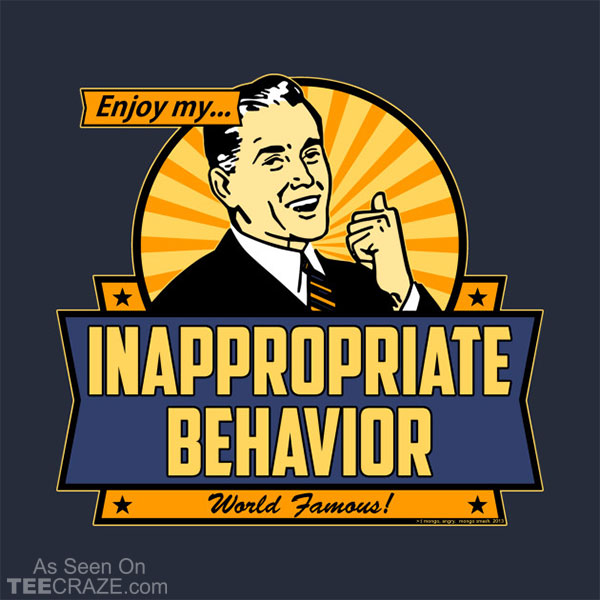 Enjoy My Inappropriate Behavior T-Shirt