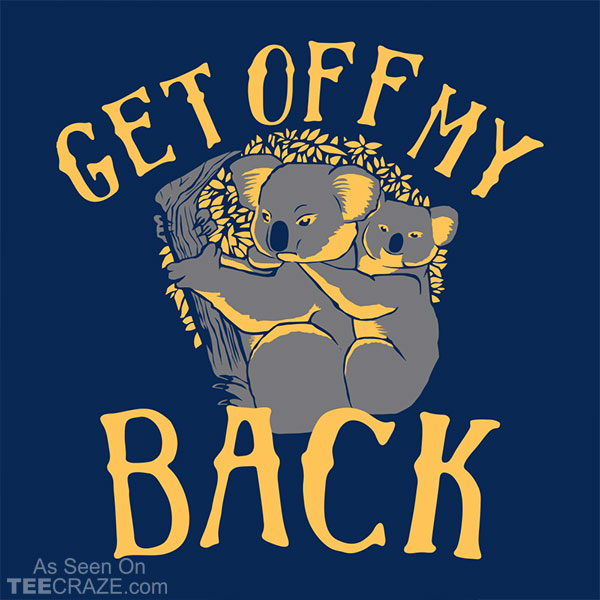 Get Off My Back T-Shirt