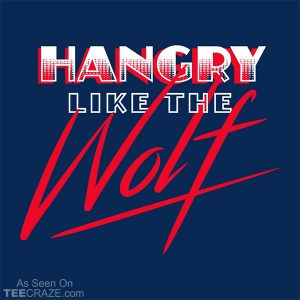 Hangry Like The Wolf T-Shirt