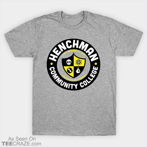 Henchman Community College T-Shirt