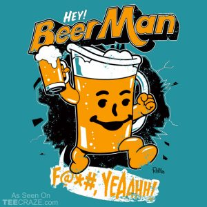 Hey, Beer Man T-Shirt