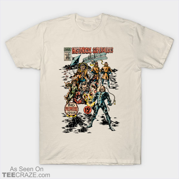 Historical Superheroes T-Shirt