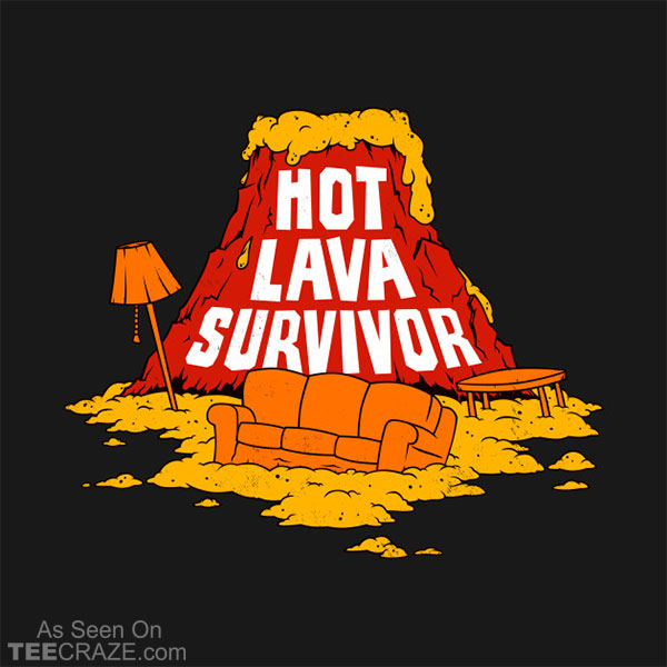 Hot Lava Survivor T-Shirt
