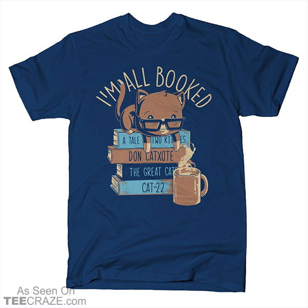 I'm All Booked T-Shirt
