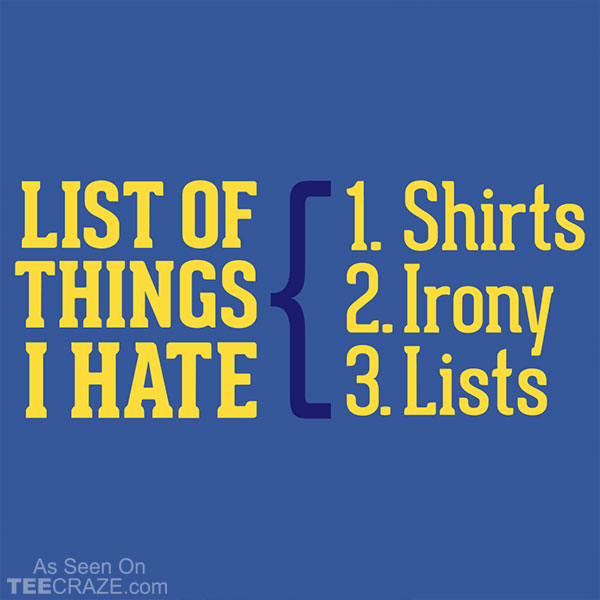 List Of Things I-Hate T-Shirt
