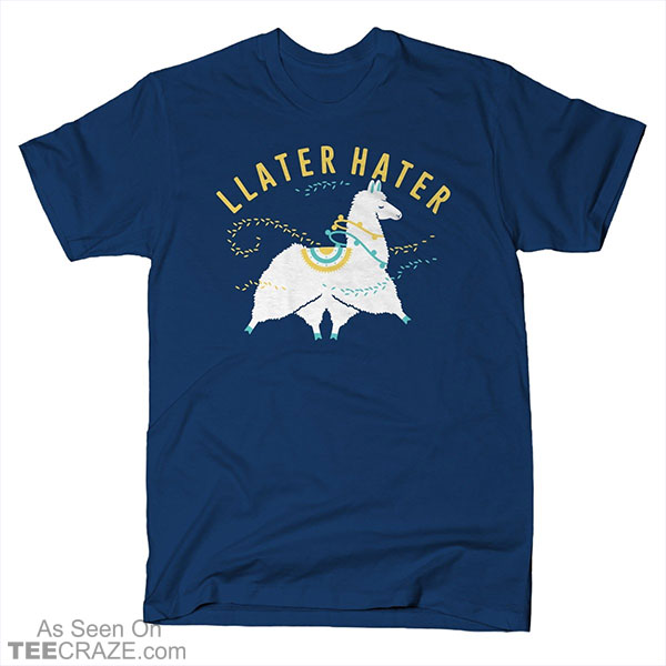 Llater Hater T-Shirt