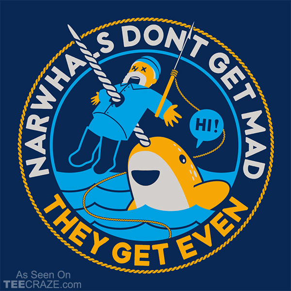 Narwhals Don't Get Mad T-Shirt