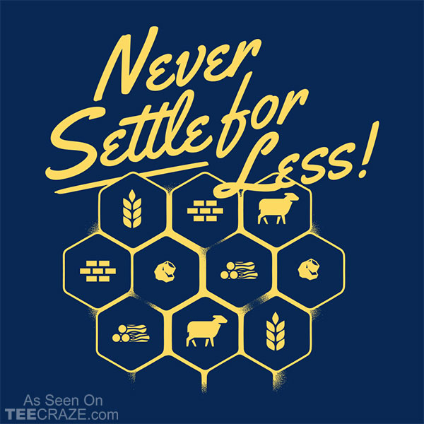 Never Settle For Less T-Shirt