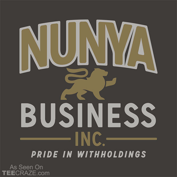Nunya Business T-Shirt