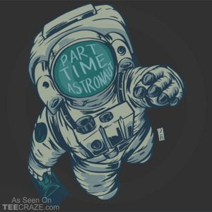 Part Time Astronaut T-Shirt