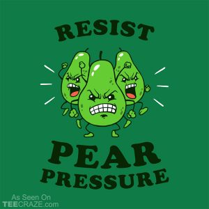 Resist Pear Pressure T-Shirt