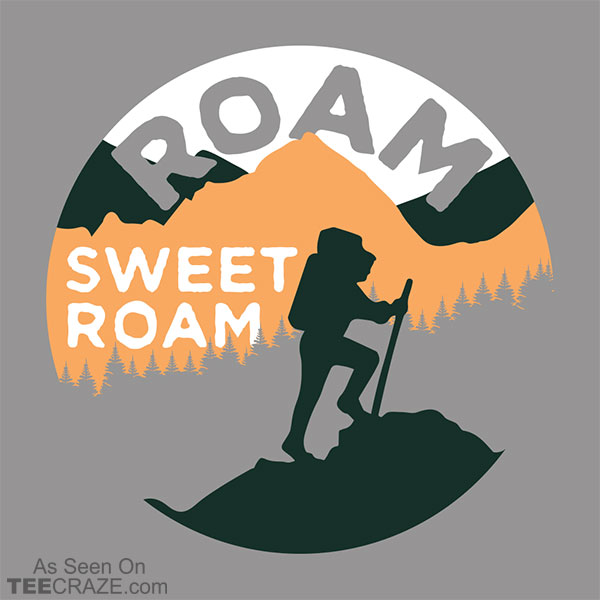Roam Sweet Roam T-Shirt