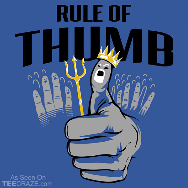 Rule Of Thumb T-Shirt