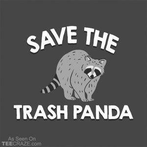 Save The Trash Panda T-Shirt