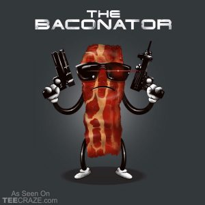 The Baconator T-Shirt