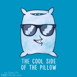 The Cool Side Of The Pillow T-Shirt