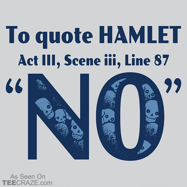 To Quote Hamlet T-Shirt