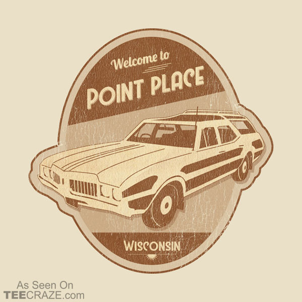 Welcome To Point Place T-Shirt