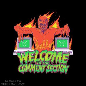 Welcome To The Comment Section T-Shirt