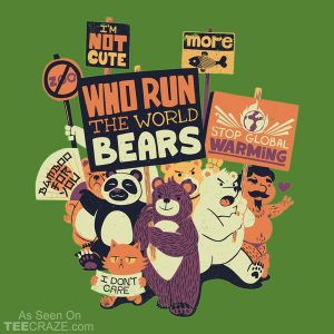 Who Run The World Bears T-Shirt