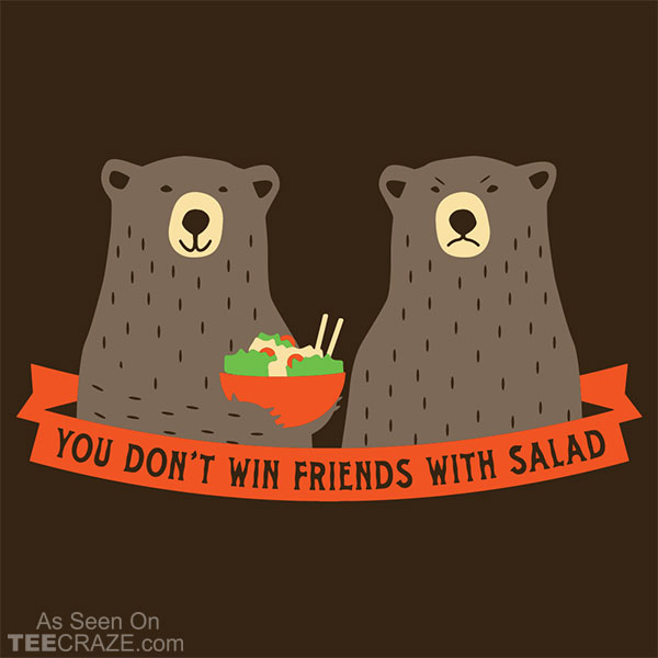 You Don-t Win Friends With Salad T-Shirt