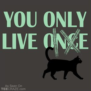 You Only Live 9 T-Shirt