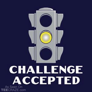 Challenge Accepted Stoplight T-Shirt
