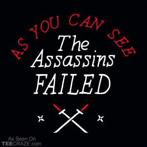 The Assassins Failed T-Shirt