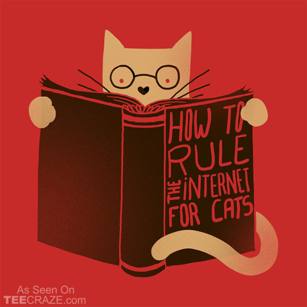 How To Rule The Internet For Cats T-Shirt