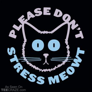 Please Don't Stress Meowt T-Shirt