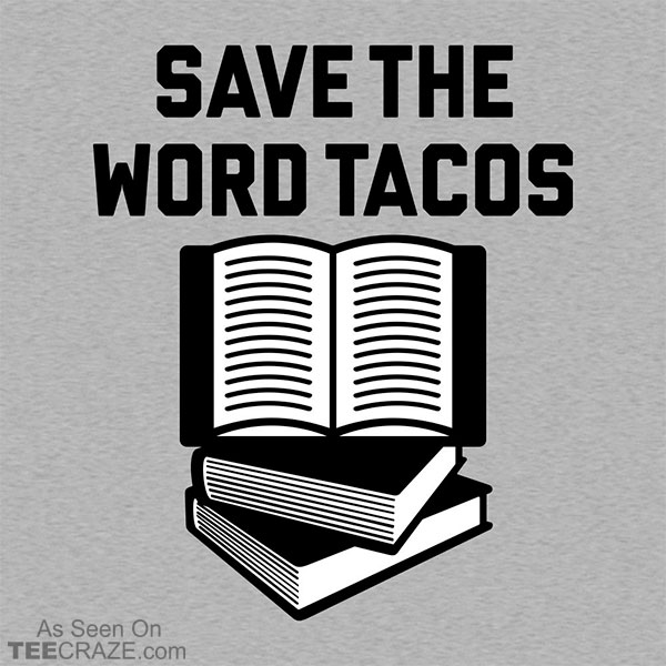 Save The Word Tacos T-Shirt