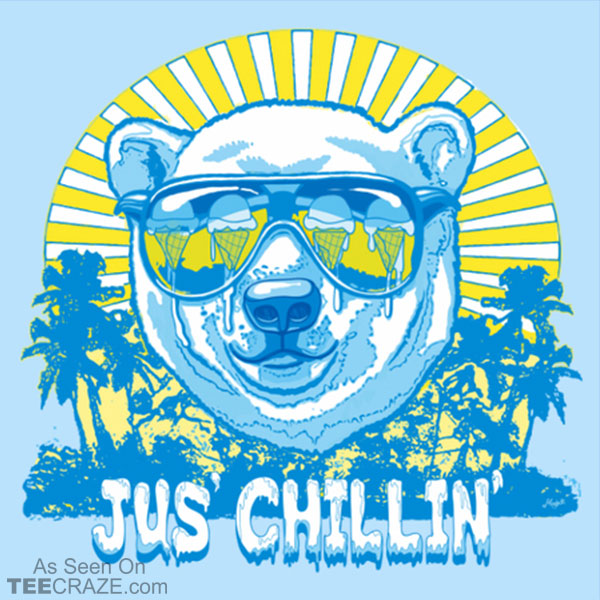 This Polar Bear Is Jus' Chillin' T-Shirt