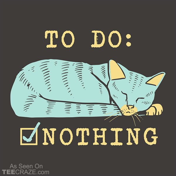 To Do: Nothing T-Shirt