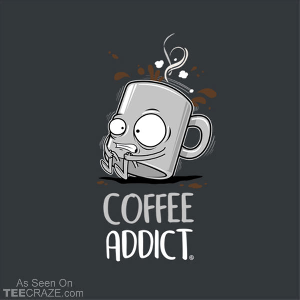 Coffee Addict T-Shirt