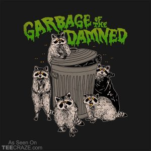 Garbage Of The Damned T-Shirt