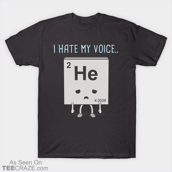 I Hate My Voice T-Shirt