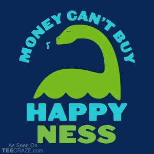 Money Can't Buy Happy Ness T-Shirt