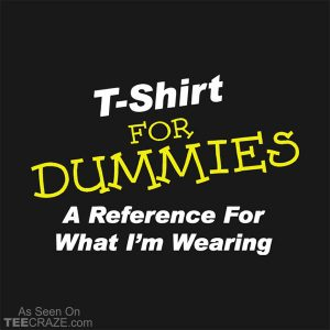 T-Shirt For Dummies T-Shirt