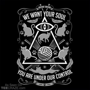 We Want Your Soul T-Shirt