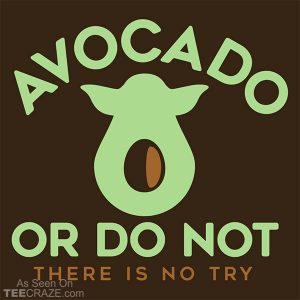 Avocado Or Do Not T-Shirt