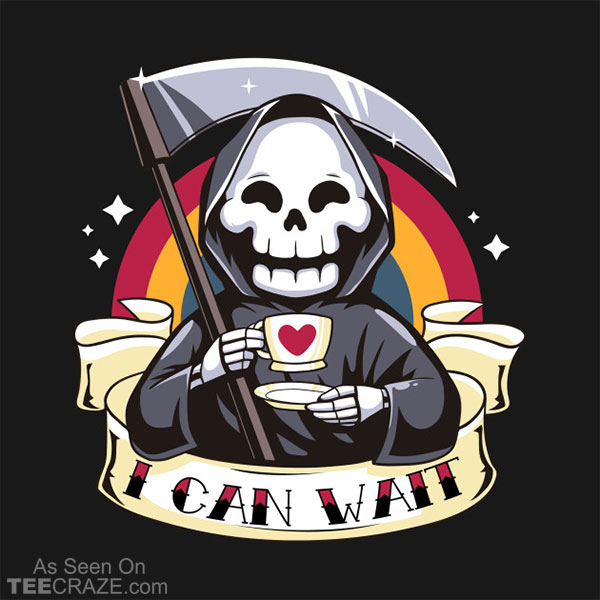 I Can Wait T-Shirt